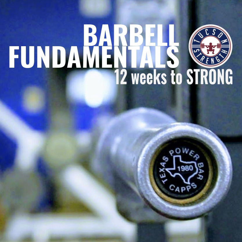 BARBELL FUNDAMENTALS: 12 WEEKS TO STRONG